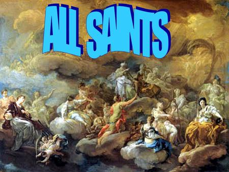 ALL SAINTS ALL SAINTS  On November 1, Catholics throughout the Western World celebrate All Saints Day, a day to honor the saints. In Spain, the holiday,