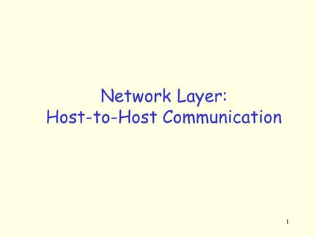1 Network Layer: Host-to-Host Communication. 2 Network Layer: Motivation Can we built a global network such as Internet by extending LAN segments using.