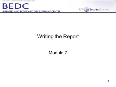 1 Writing the Report Module 7. 2 Keep focused on the timeline Week 1234567891011 Prepare for Kick-off Meeting Assign teams Team forming Review and execute.