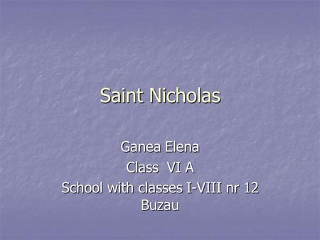 Saint Nicholas Ganea Elena Class VI A School with classes I-VIII nr 12 Buzau.