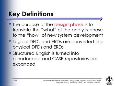 PowerPoint Presentation for Dennis & Haley Wixom, Systems Analysis and Design Copyright 2000 © John Wiley & Sons, Inc. All rights reserved. Slide 1 Key.