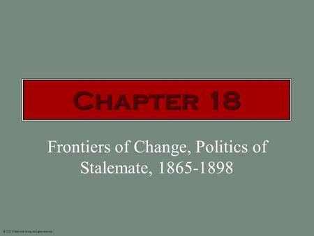 Frontiers of Change, Politics of Stalemate,