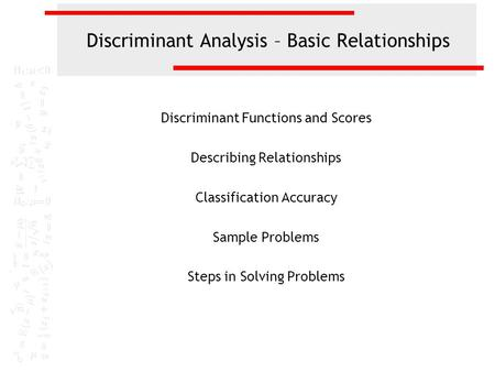 Discriminant Analysis – Basic Relationships