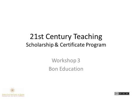 21st Century Teaching Scholarship & Certificate Program Workshop 3 Bon Education.