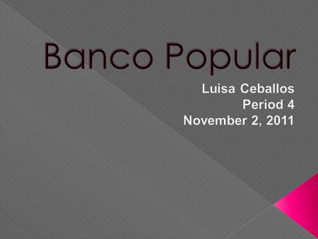  Banco Popular  is a bank holding company which is Puerto Rico's largest bank. This bank operates branches in the U.S. and British Virgin Islands, and.