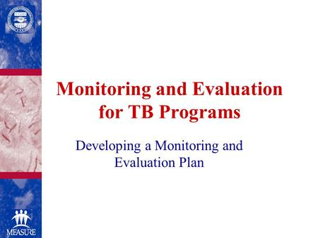 Monitoring and Evaluation for TB Programs