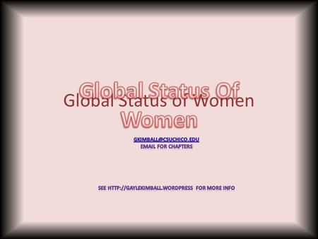 Global Status of Women. Illiteracy Nearly a billion people entered the 21st century unable to read a book or sign their names. Girls are two-thirds of.