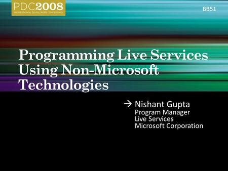  Nishant Gupta Program Manager Live Services Microsoft Corporation BB51.