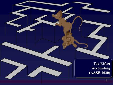 1 Tax Effect Accounting (AASB 1020) Tax Effect Accounting (AASB 1020)