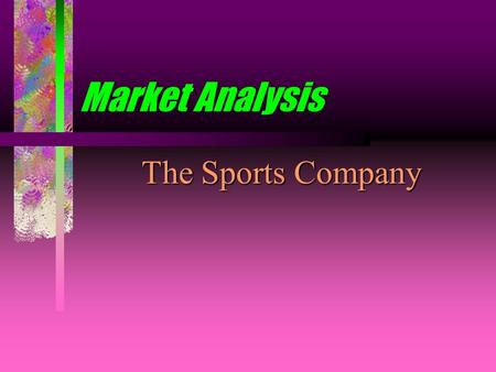 Market Analysis The Sports Company. November 18, 1998The Sports Company2 Introduction Analysis of past, present and future sales Student Name.