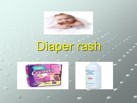 Diaper rash. Diaper rash is an acute inflammatory reaction of the skin in the diaper area. Etiology,signs and symptoms: -Normal newborn urinate very frequently.