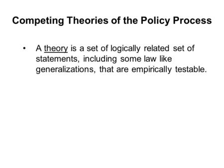 Competing Theories of the Policy Process