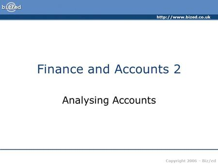Finance and Accounts 2 Analysing Accounts.