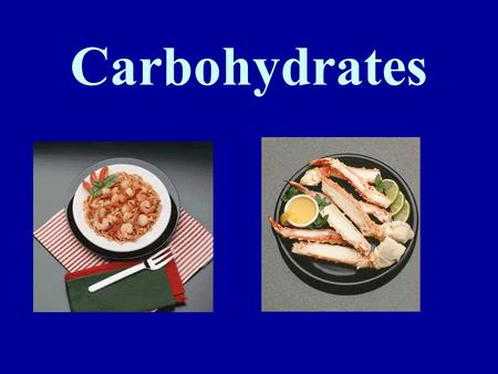 Carbohydrates. What are Carbohydrates? CHO make up 3% of the body's organic matter CHO are compounds constructed in a ratio of one atom of carbon and.
