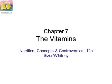 Nutrition: Concepts & Controversies, 12e Sizer/Whitney