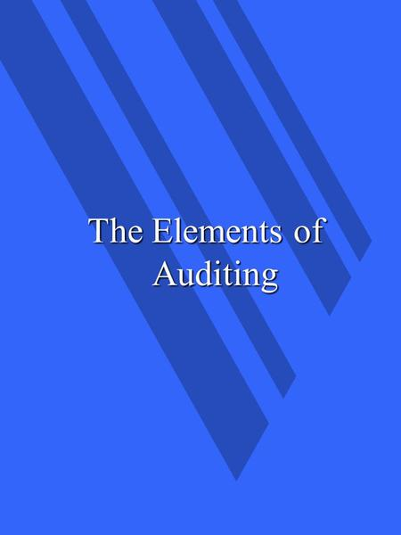 The Elements of Auditing. Types of Audit Evidence Real Evidence – Physical (eg. building, inventory) – Nonphysical (eg. goodwill, rights) Documentary.