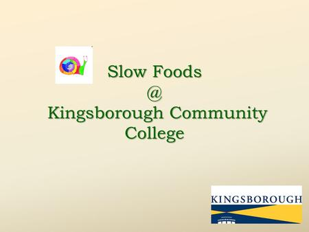 Slow Kingsborough Community College. What is Slow Foods? What is Slow Foods? Slow Foods is a non profit organization aimed at counteracting fast.