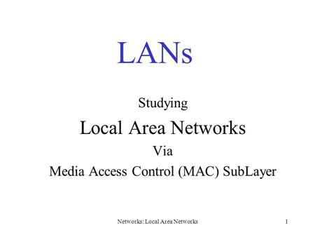 Studying Local Area Networks Via Media Access Control (MAC) SubLayer