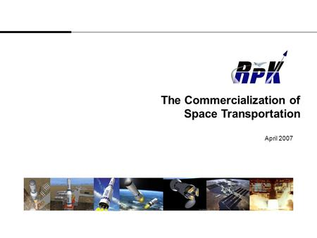 The Commercialization of Space Transportation April 2007.