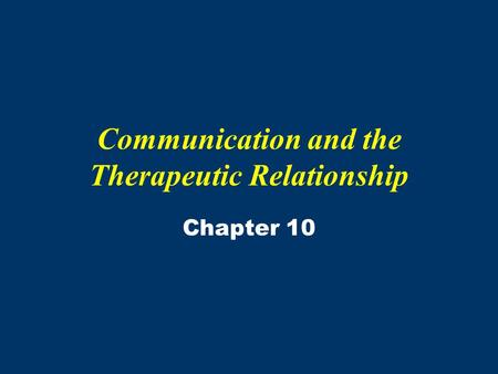 Communication and the Therapeutic Relationship