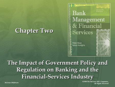 McGraw-Hill/Irwin ©2008 The McGraw-Hill Companies, All Rights Reserved Chapter Two The Impact of Government Policy and Regulation on Banking and the Financial-Services.