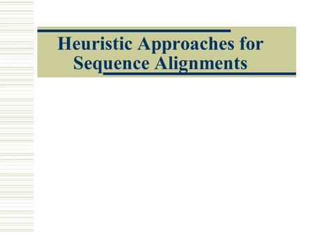 Heuristic Approaches for Sequence Alignments