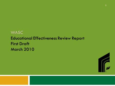 WASC Educational Effectiveness Review Report First Draft March 2010 1.