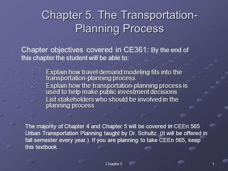 Chapter 5 1 Chapter 5. The Transportation- Planning Process 1.Explain how travel demand modeling fits into the transportation-planning process 2.Explain.