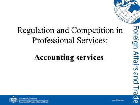 Regulation and Competition in Professional Services: Accounting services.