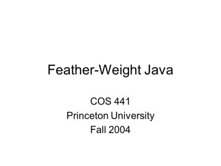 Just Enough Type Theory or, Featherweight Java A Simple