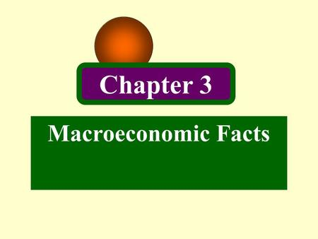Macroeconomic Facts Chapter 3. 2 Introduction Two kinds of regularities in economic data: -Relationships between the growth components in different variables.