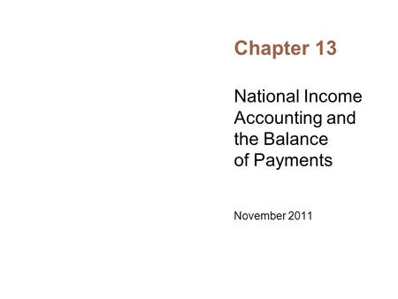National Income <strong>Accounting</strong> and the Balance of Payments November 2011