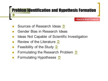 Problem Identification and Hypothesis Formation ♣