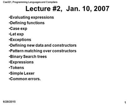 Lecture #2, Jan. 10, 2007 Evaluating expressions Defining <strong>functions</strong>