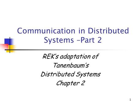 Communication in Distributed Systems –Part 2