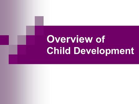 Overview of Child Development