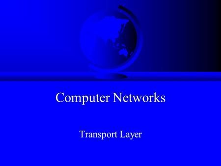 Computer Networks Transport Layer. Topics F Introduction  F Connection Issues F TCP.
