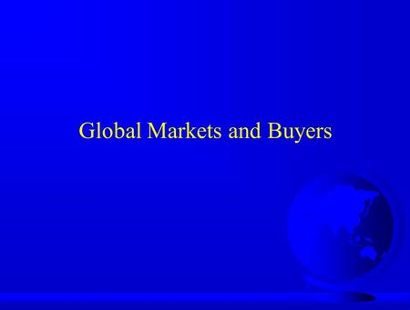 Global Markets and Buyers