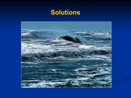 Solutions. Some definitions…. Solution: homogeneous mixture of at least two substances where each retains its own chemical identity Solvent: the component.