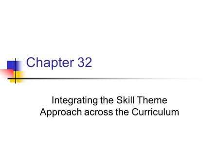 Integrating the Skill Theme Approach across the Curriculum