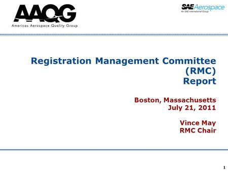 Company Confidential 1 Registration Management Committee (RMC) Report Boston, Massachusetts July 21, 2011 Vince May RMC Chair.