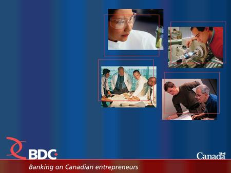 Page 2 BDC Profile  BDC is a Crown corporation with a mission to help Canadian entrepreneurs start and grow their companies  For over 60 years, BDC.