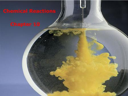 Chapter 10 Chemical Reactions. 2 Homework for Chap 10 Read p 273 – 286; 288 - 293 Applying the Concepts # 1 – 37, 39 – 42, 44 – 47, 49 - 53.