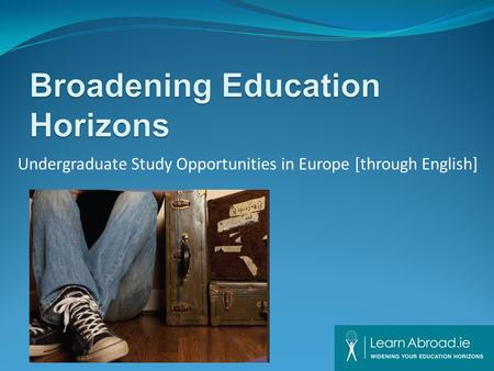 Undergraduate Study Opportunities in Europe [through English]