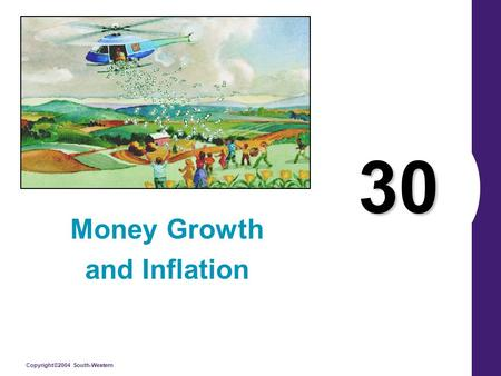 Copyright©2004 South-Western 30 Money Growth and Inflation Money Growth and Inflation.