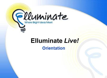 Elluminate Live! Orientation. The Interface Raise Hand Send Text Msg Talk For Polling Arrange Windows.