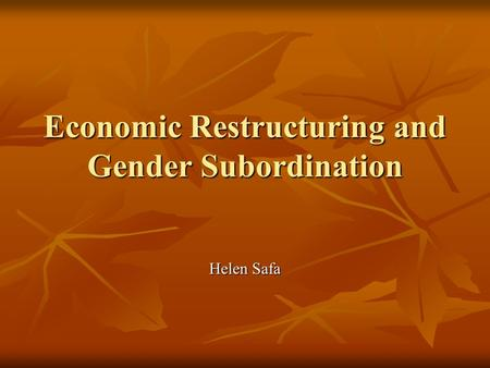 Helen Safa Economic Restructuring and Gender Subordination.