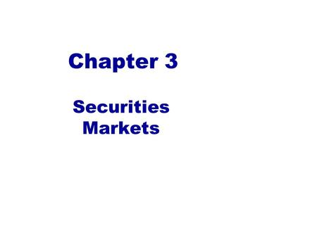 "Securities Markets Chapter 3. Investment Banking Arrangements Primary vs. Secondary Market Security Sales Underwritten vs. ""Best Efforts"" Negotiated vs."