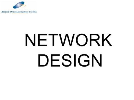 NETWORK DESIGN Customer requirements Network topologies Cable choice Hardware TSB 75 TSB72.