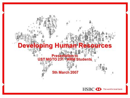 Developing Human Resources Presentation to UST MGTO 231 - HRM Students 5th March 2007 5th March 2007.